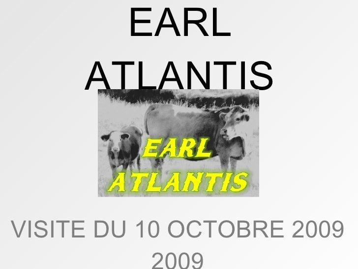 EARL ATLANTIS VISITE DU 10 OCTOBRE 2009  2009
