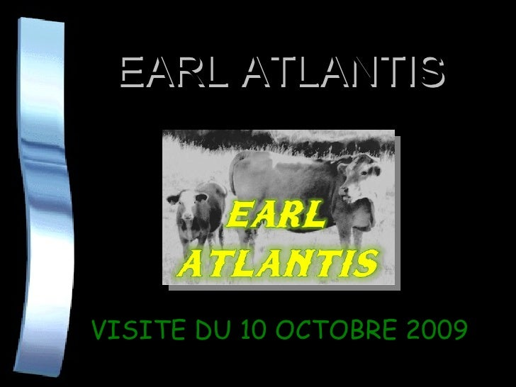 EARL ATLANTIS VISITE DU 10 OCTOBRE 2009
