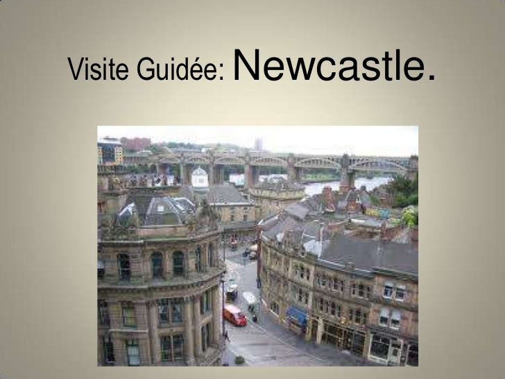 Visite Guidée: Newcastle.
