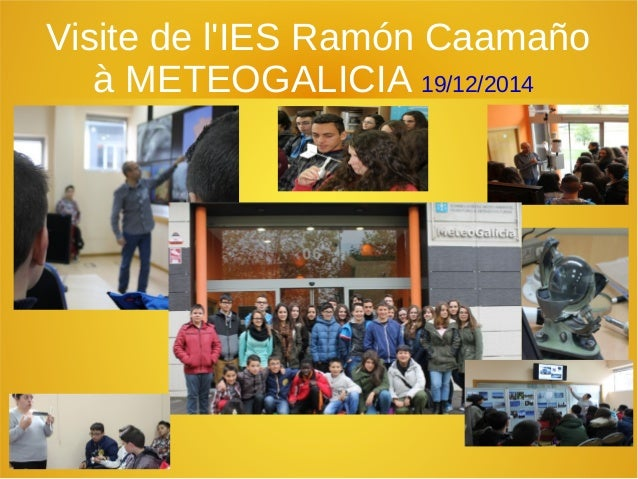 Visite de l'IES Ramón Caamaño à METEOGALICIA 19/12/2014