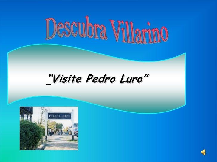 """""""Visite Pedro Luro"""""""