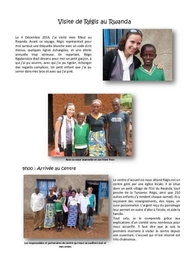 Visite de Régis au Rwanda 9h00 : Arrivée au centre Le 4 Décembre 2014, j'ai visité mon filleul au Rwanda. Avant ce voyage,...
