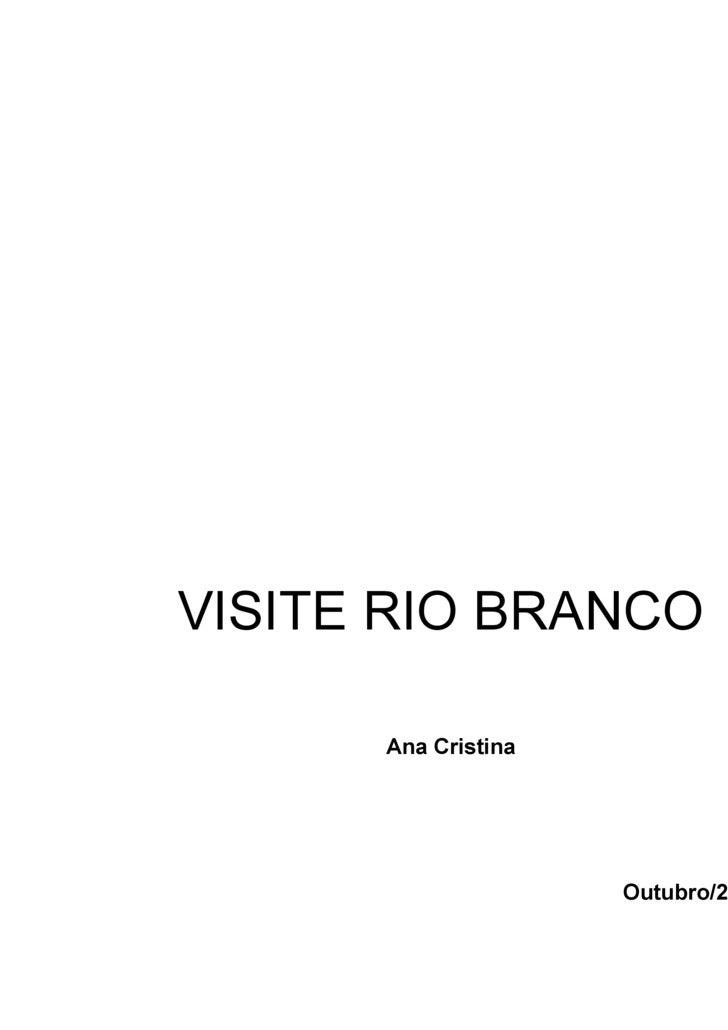 VISITE RIO BRANCO Outubro/2009 Ana Cristina