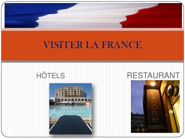HÔTELS                               RESTAURANT<br />VISITER LA FRANCE<br />