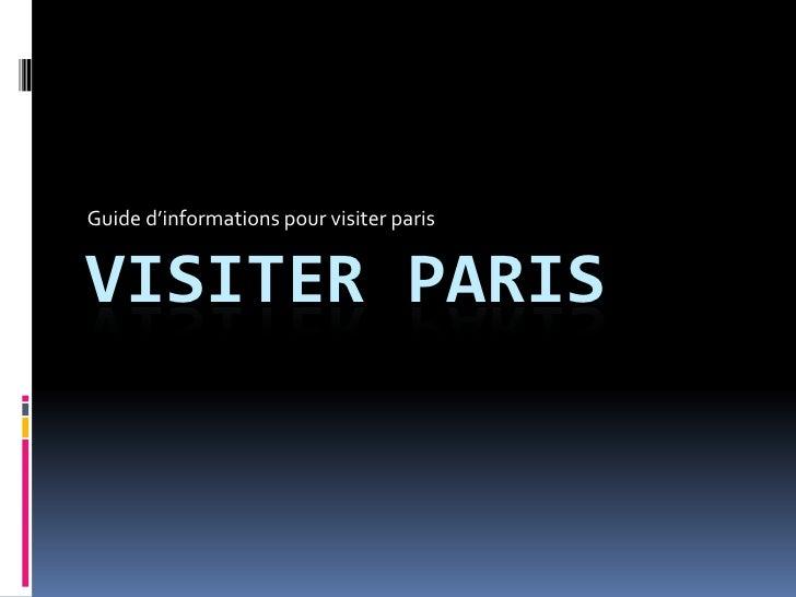 Guide d'informations pour visiter paris<br />VISITER PARIS<br />
