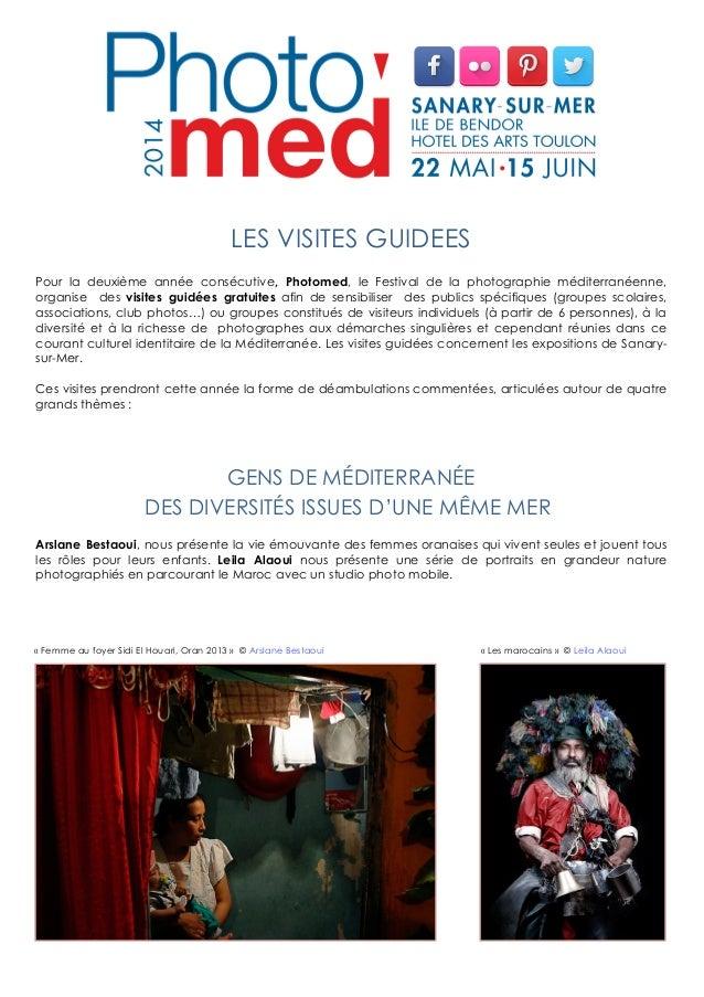 Pour la deuxième année consécutive, Photomed, le Festival de la photographie méditerranéenne, organise des visites guidées...