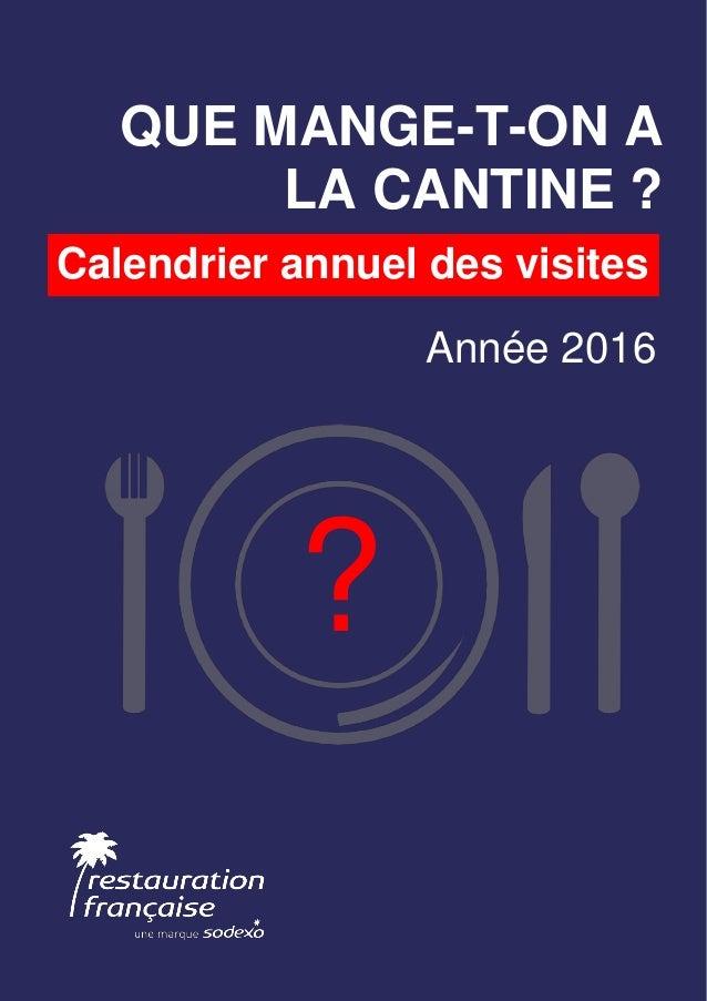 1/4 – Centre de Formation Nutrition de Yaté NEL YATE Calendrier annuel des visites ? QUE MANGE-T-ON A LA CANTINE ? Année 2...