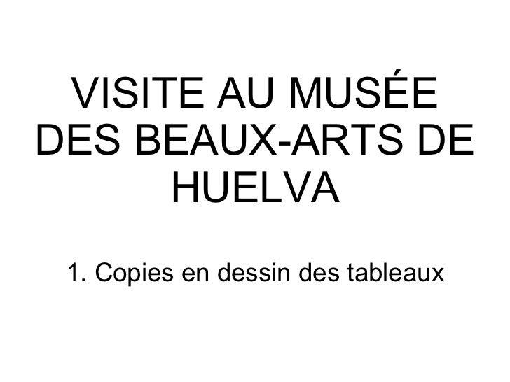 VISITE AU MUSÉE DES BEAUX-ARTS DE HUELVA 1. Copies en dessin des tableaux