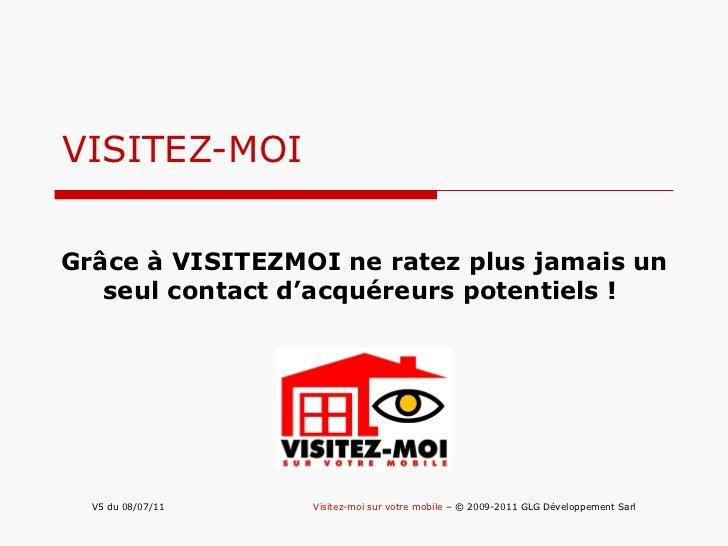 VISITEZ-MOI Grâce à VISITEZMOI ne ratez plus jamais un seul contact d'acquéreurs potentiels !