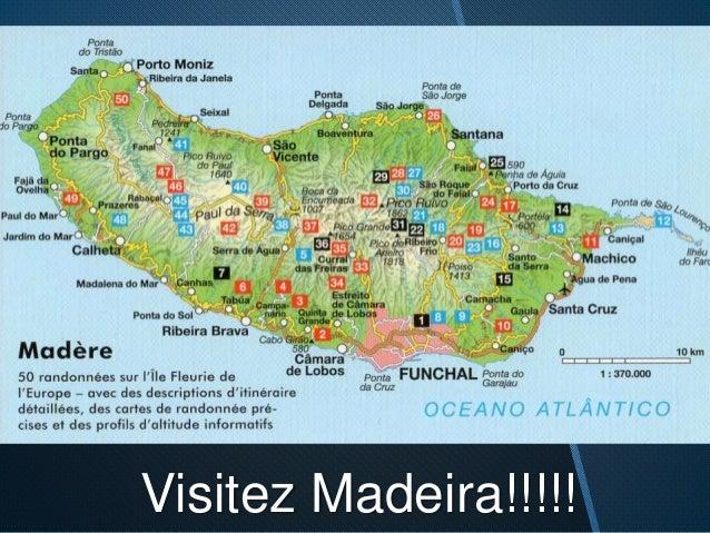 Visitez Madeira!!!!!