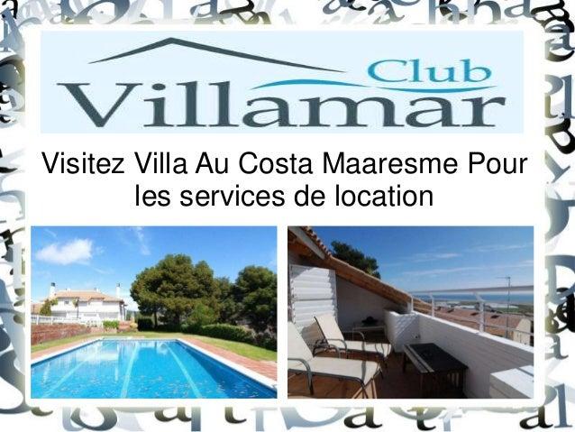 Visitez Villa Au Costa Maaresme Pour les services de location