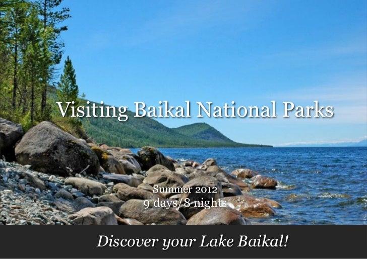 Visiting Baikal National Parks           Summer 2012          9 days/8 nights    Discover your Lake Baikal!