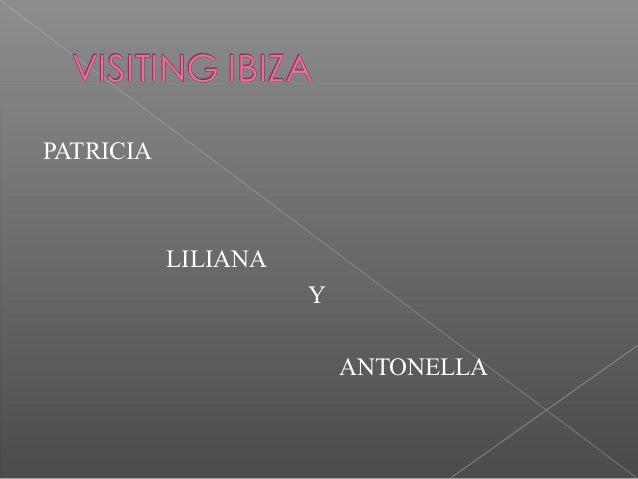 PATRICIA           LILIANA                     Y                         ANTONELLA