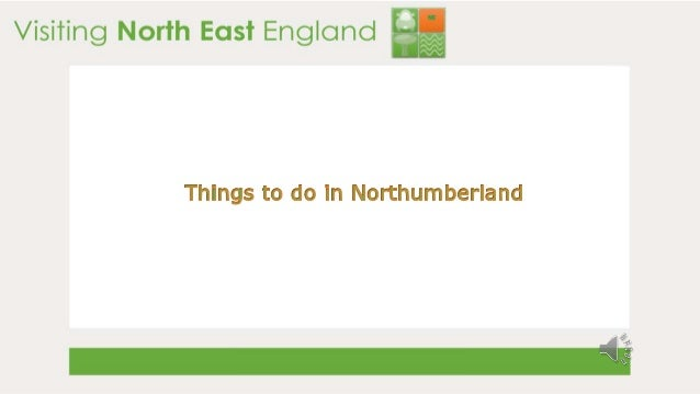 Visiting North East England