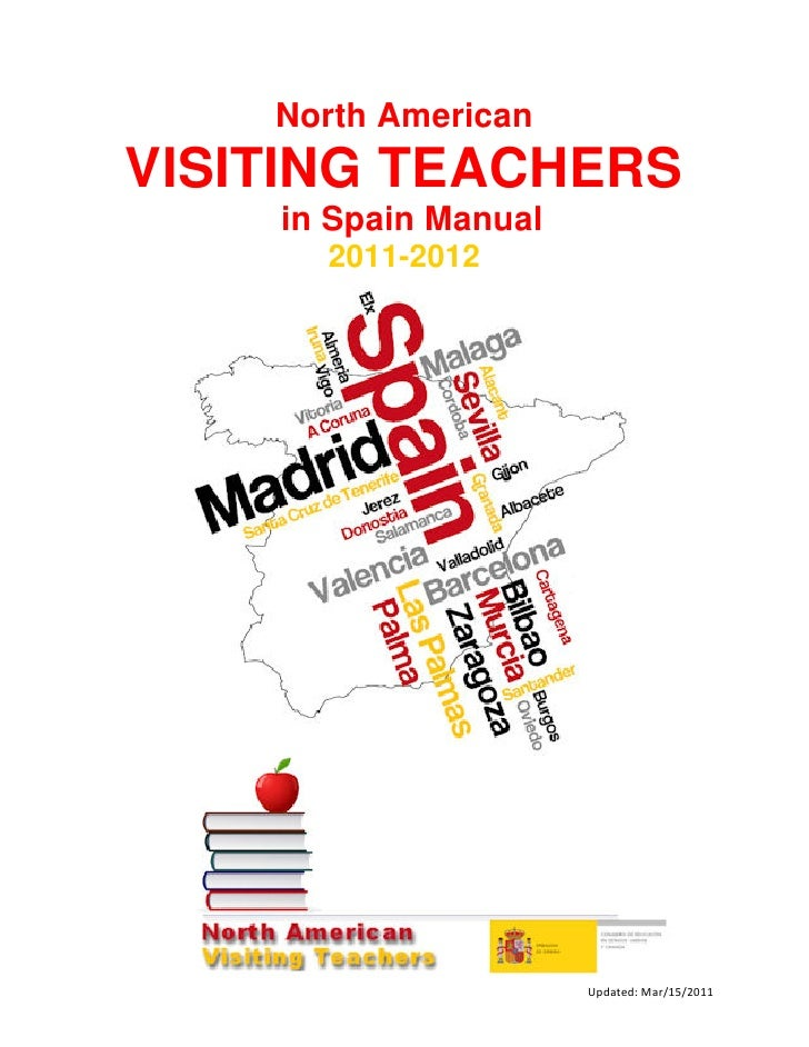 North AmericanVISITING TEACHERS    in Spain Manual      2011-2012                      Updated: Mar/15/2011