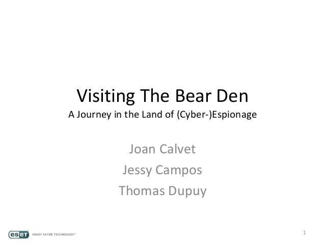 Visiting The Bear Den A Journey in the Land of (Cyber-)Espionage Joan Calvet Jessy Campos Thomas Dupuy 1