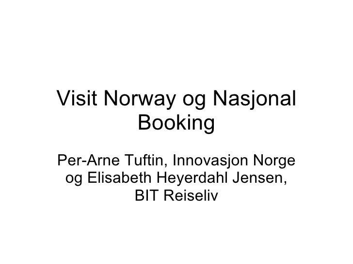 Visit Norway og Nasjonal Booking Per-Arne Tuftin, Innovasjon Norge og Elisabeth Heyerdahl Jensen, BIT Reiseliv