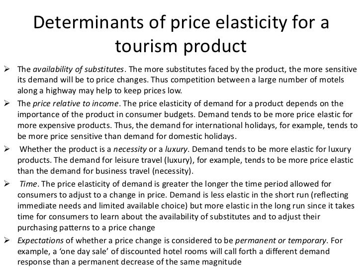 determinants of demand tourism The fact that global tourism demand fallen significantly under the influence of an   devoted their effort to estimate the supply-side determinants of demand for.