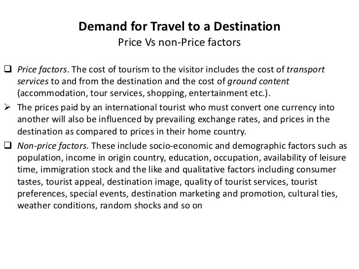 main factors affecting tourism demand Read out more on how these factors influence demand in the tourism sector  there are several factors affecting demand for tourism internationally  main.