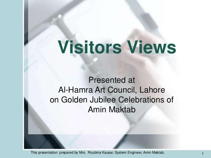 Visitors Views                    Presented at             Al-Hamra Art Council, Lahore           on Golden Jubilee Celebr...