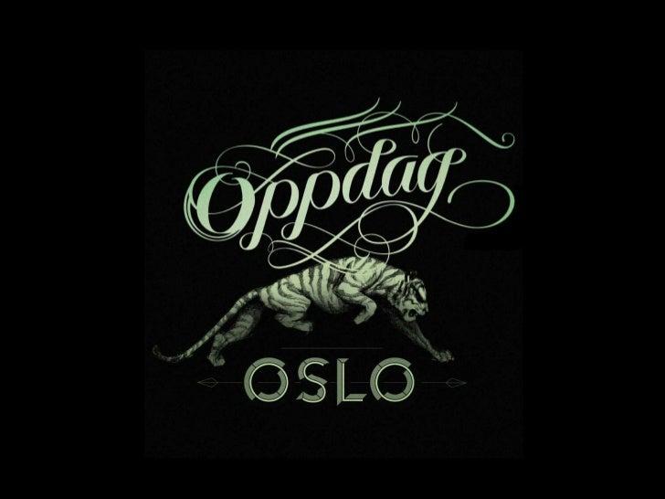 Hva er Oppdag Oslo?  Oppdag Oslo er en konkurranse for alle skoleklasser på ungdom- og videregående  skole  For å være med...