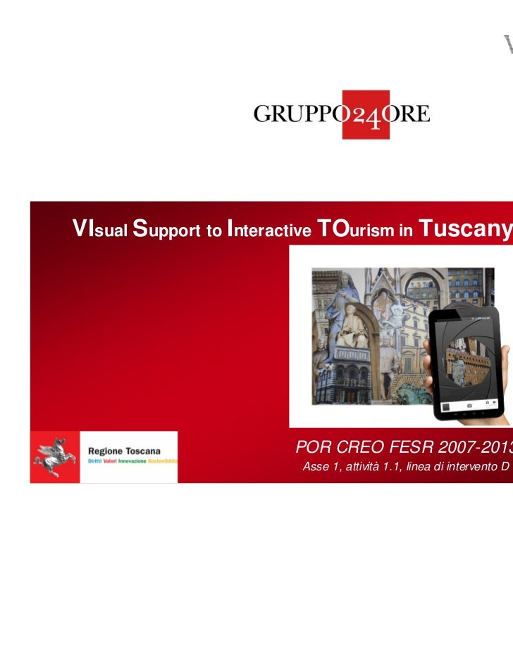 VIsual Support to Interactive TOurism in Tuscany                        POR CREO FESR 2007-2013                         As...