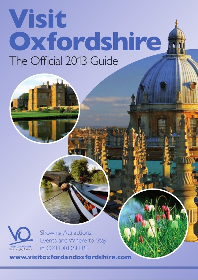VisitOxfordshireThe Official 2013 Guide        Showing Attractions,        Events and Where to Stay        in OXFORDSHIREw...