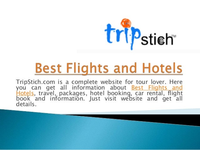 TripStich.com is a complete website for tour lover. Here you can get all information about Best Flights and Hotels, travel...