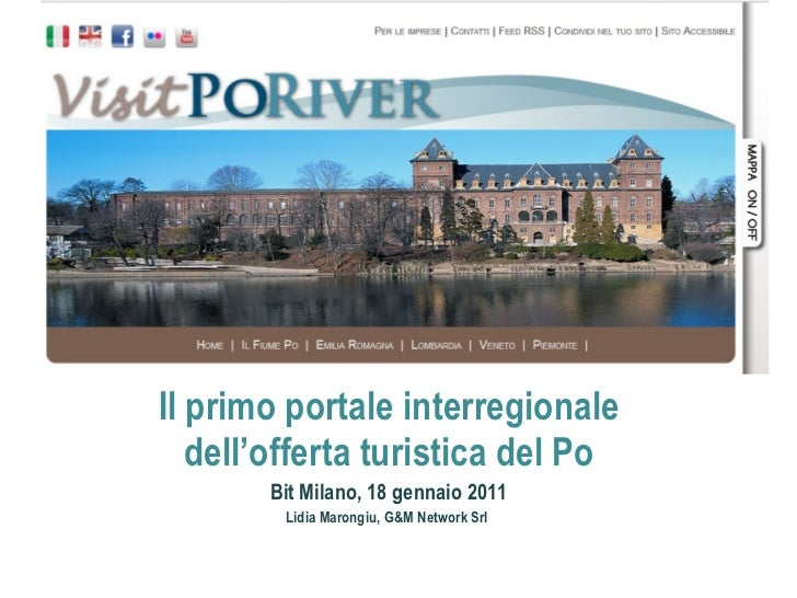 Il primo portale interregionale dell'offerta turistica del Po Bit Milano, 18 gennaio 2011 Lidia Marongiu, G&M Network Srl