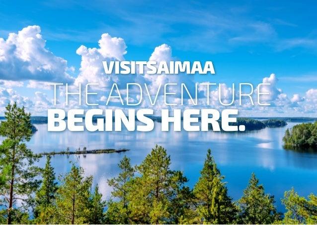 THE ADVENTURE BEGINS HERE. VISITSAIMAA