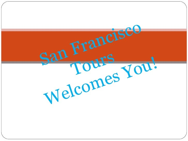San Francisco Tours  Welcomes You!