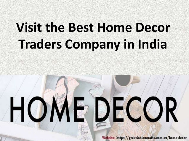Visit The Best Home Decor Traders Company In India
