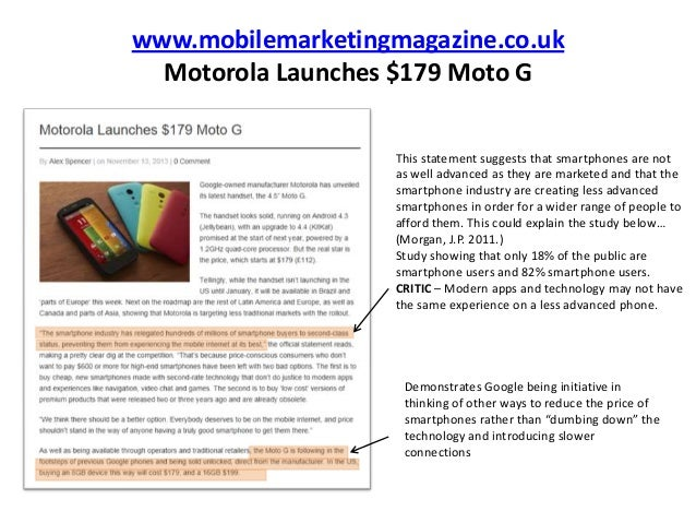 www.mobilemarketingmagazine.co.uk Motorola Launches $179 Moto G This statement suggests that smartphones are not as well a...