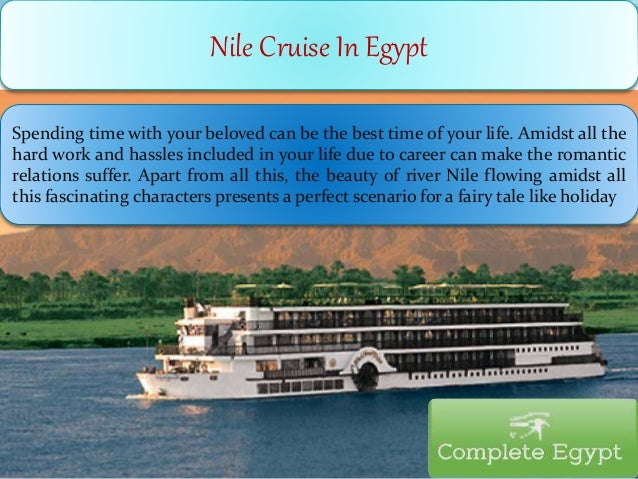 Nile Cruise In Egypt Spending time with your beloved can be the best time of your life. Amidst all the hard work and hassl...