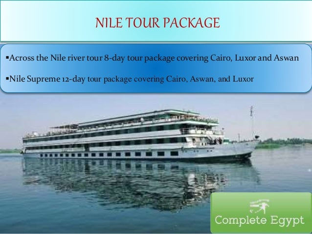Across the Nile river tour 8-day tour package covering Cairo, Luxor and Aswan Nile Supreme 12-day tour package covering ...