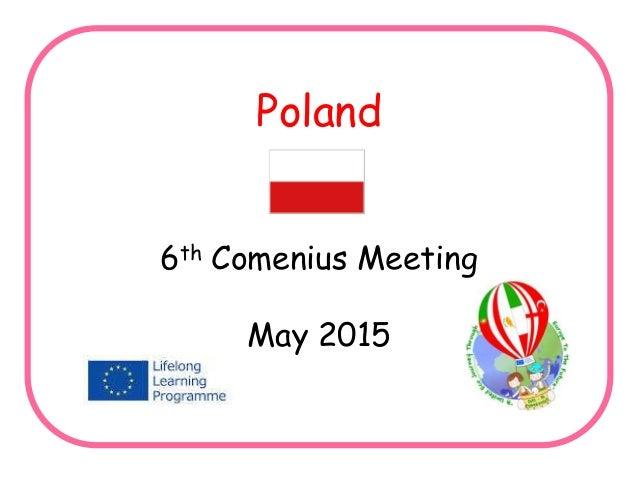 Poland 6th Comenius Meeting May 2015