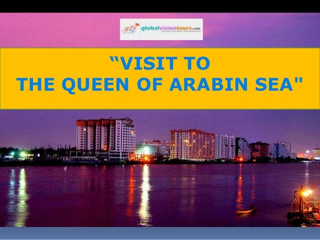 """VISIT TO THE QUEEN OF ARABIN SEA"""