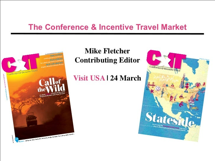 The Conference & Incentive Travel Market                                                                                  ...