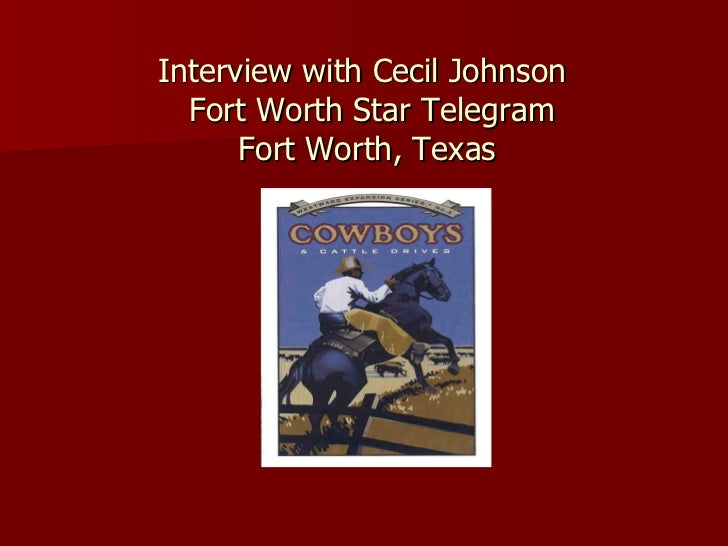 Interview with Cecil Johnson   Fort Worth Star Telegram Fort Worth, Texas