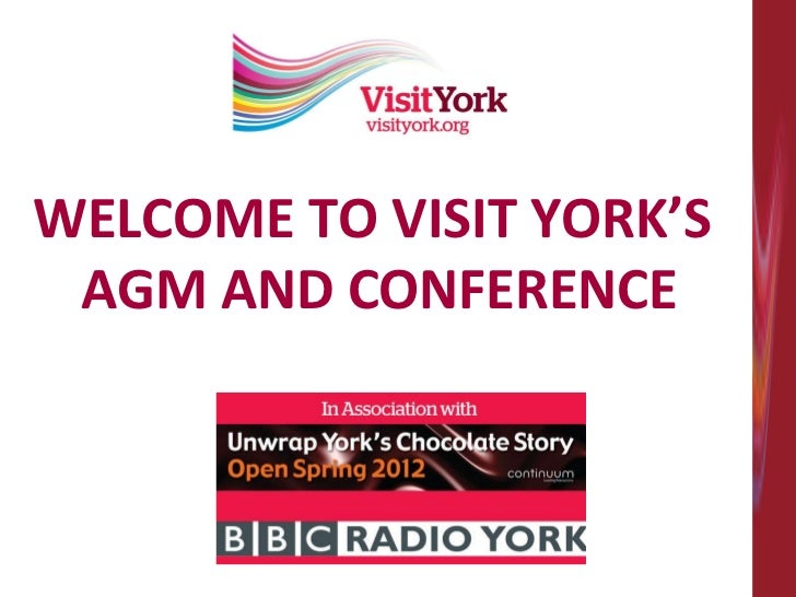WELCOME TO VISIT YORK'S  AGM AND CONFERENCE