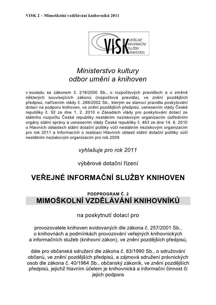 VISK 2 – Mimoškolní vzdělávání knihovníků 2011                        Ministerstvo kultury                      odbor uměn...
