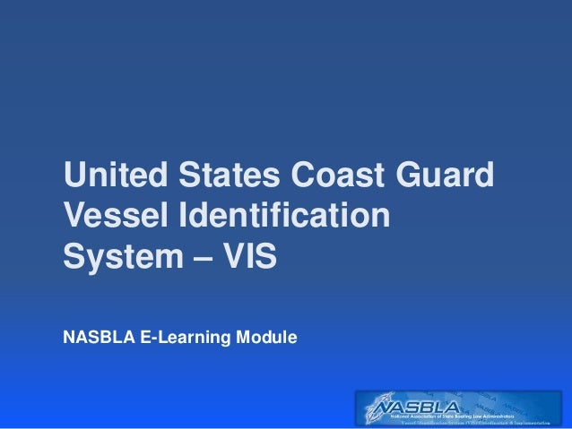 United States Coast Guard Vessel Identification System – VIS NASBLA E-Learning Module