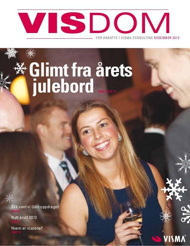visdom                    for ansatte i visma consulting desember 2012          Glimt fra årets          julebord         ...