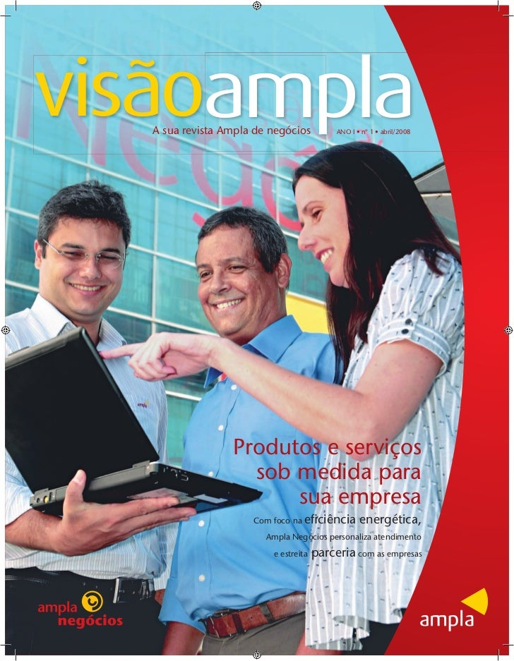 visãoampla   A sua revista Ampla de negócios          ANO I • nº 1 • abril/2008                  Produtos e serviços      ...