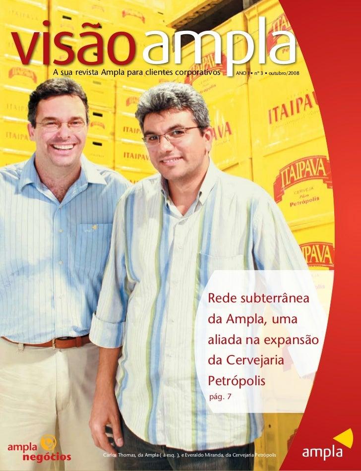 visãoampla A sua revista Ampla para clientes corporativos                            ANO I • nº 3 • outubro/2008          ...