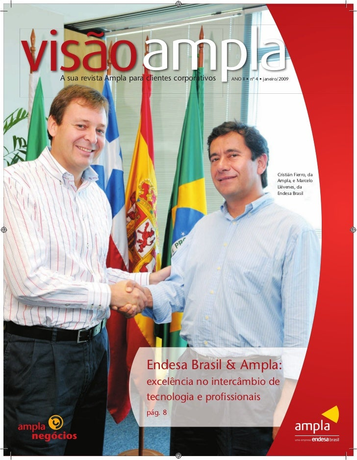 visãoampla A sua revista Ampla para clientes corporativos   ANO II • nº 4 • janeiro/2009                                  ...