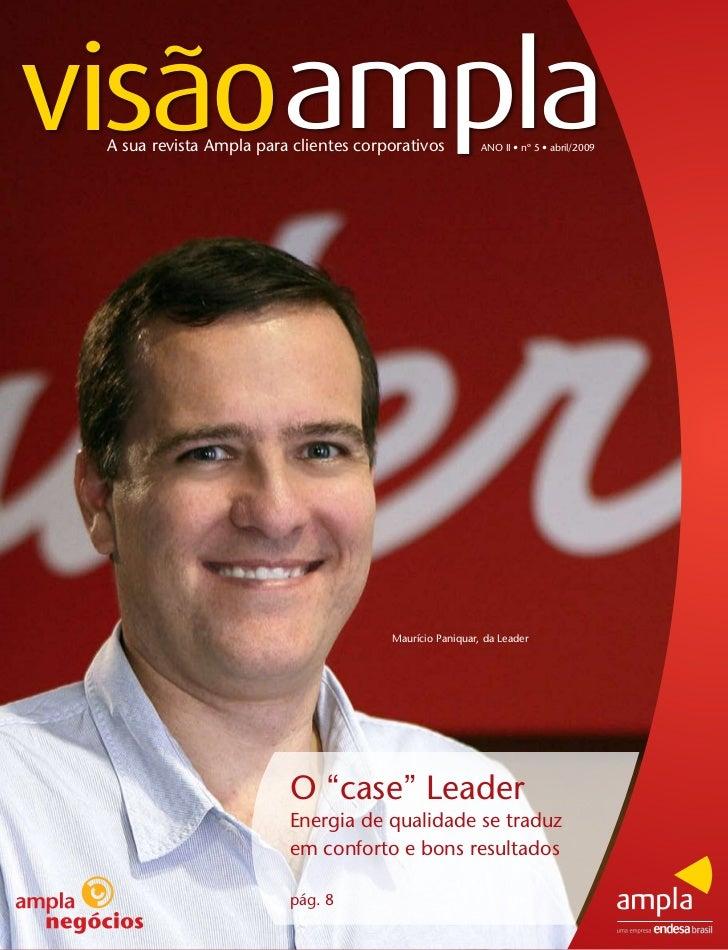 visãoampla A sua revista Ampla para clientes corporativos          ANO II • nº 5 • abril/2009                             ...