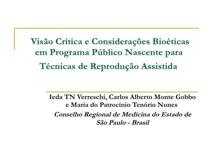 Visão Crítica e Considerações Bioéticas em Programa Público Nascente para  Técnicas de Reprodução Assistida   Ieda TN Verr...