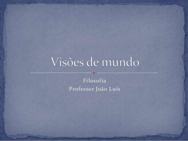 Filosofia Professor João Luís