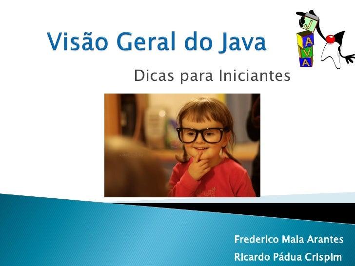 Dicas para Iniciantes             Frederico Maia Arantes             Ricardo Pádua Crispim